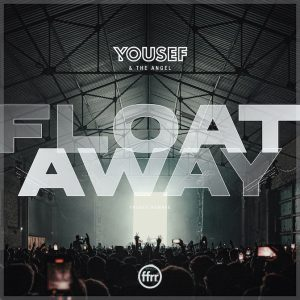 Yousef & The Angel - Float Away (CamelPhat Extended Mix)